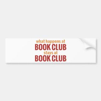 What Happens at Book Club Stays at Book Club Car Bumper Sticker