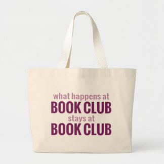 What Happens at Book Club Stays at Book Club Large Tote Bag
