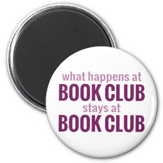 What Happens at Book Club Stays at Book Club Magnet