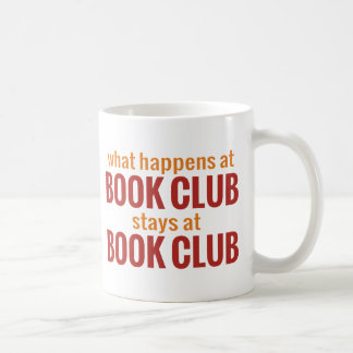 What Happens at Book Club Stays at Book Club Coffee Mugs