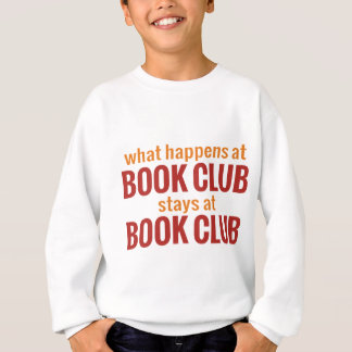 What Happens at Book Club Stays at Book Club Sweatshirt