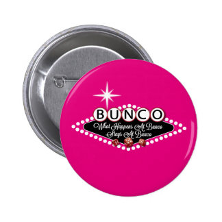 What Happens At Bunco Stays At Bunco Fun Pinback Button