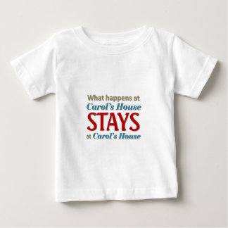 What happens at Carol's House Baby T-Shirt