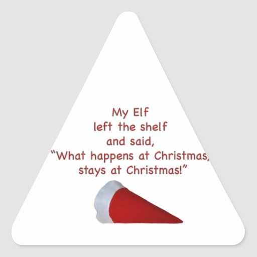 What happens at Christmas stays at Christmas Triangle Sticker