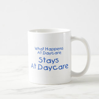 What Happens At Daycare Stays At Daycare 2 Classic White Coffee Mug