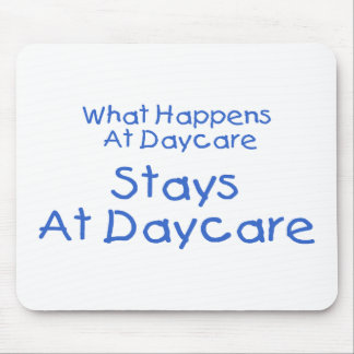 What Happens At Daycare Stays At Daycare 2 Mouse Pad