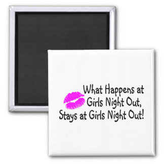 What Happens At Girls Night Out Stays At Girls Nig 2 Inch Square Magnet