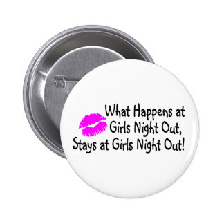 What Happens At Girls Night Out Stays At Girls Nig Pin