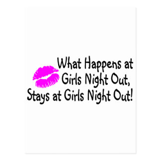 What Happens At Girls Night Out Stays At Girls Nig Postcard