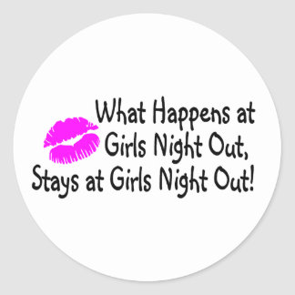 What Happens At Girls Night Out Stays At Girls Nig Stickers