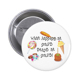 What Happens at Gran's STAYS at Gran's! Pinback Button