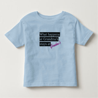 What happens at Grandma's house . . . Toddler T-shirt