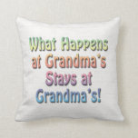 What Happens at Grandma's Stays at Grandma's Funny Throw Pillow
