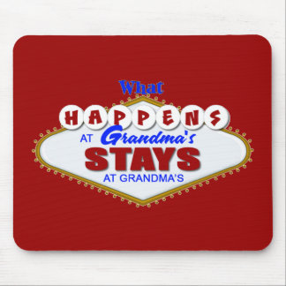 What happens at Grandma's stays at Grandma's. Mouse Pad