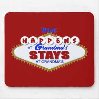 What happens at Grandma's stays at Grandma's. Mouse Pad