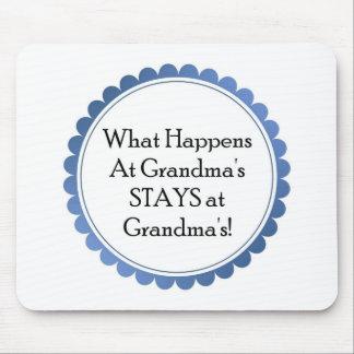 What Happens at Grandma's... STAYS at Grandmas Mouse Pad