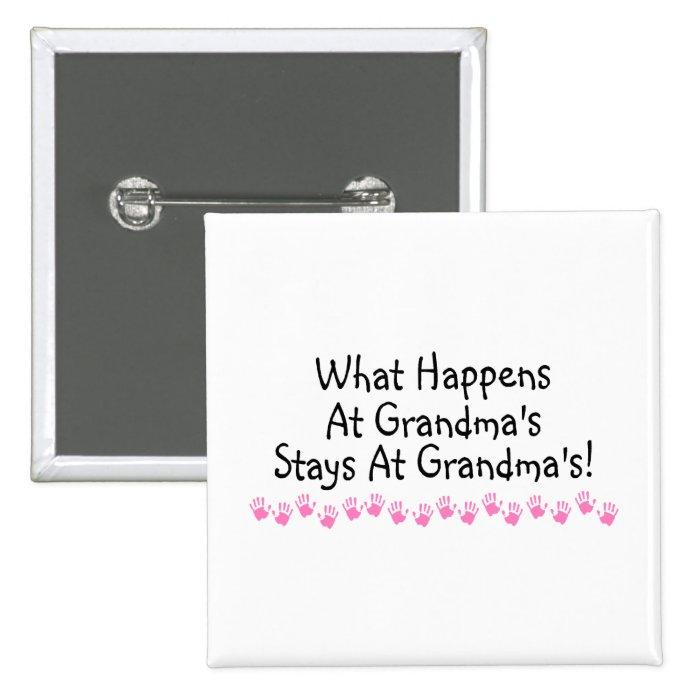 What Happens At Grandmas Stays At Grandmas Pinback Button