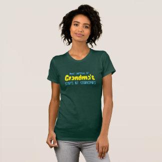 """""""What Happens at Grandma's, Stays at Grandma's"""" T-Shirt"""