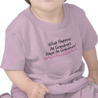 What Happens At Grandmas Stays At Grandmas Tshirts