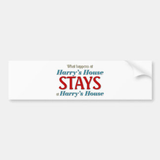 What happens at harry's house bumper stickers