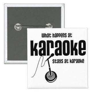What Happens at Karaoke 2 Inch Square Button