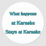 What Happens At Karaoke Round Stickers