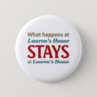 What happens at Lauren's House Button