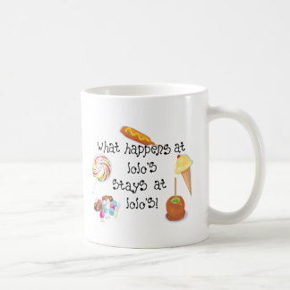 What Happens at Lolo's STAYS at Lolo's! Coffee Mug