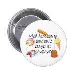 What Happens at MawMaw's STAYS at MawMaw&apos Pinback Button