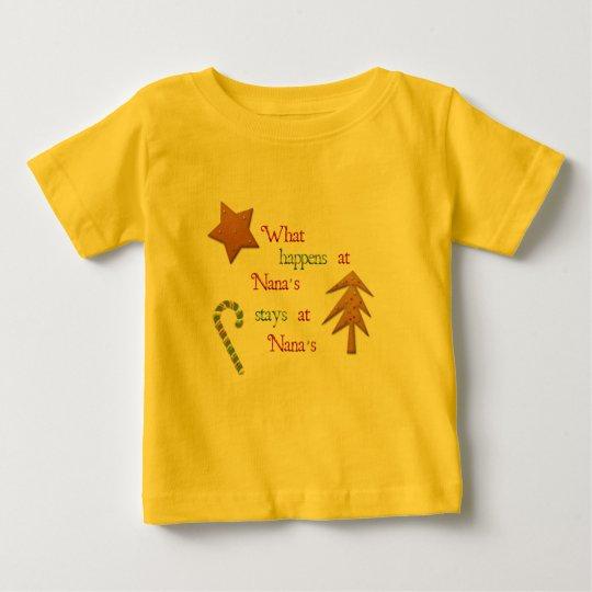 What Happens At Nanas Baby T-Shirt