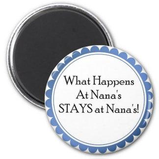 What Happens At Nana's... STAYS at Nana's 2 Inch Round Magnet