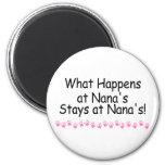 What Happens At Nanas Stays At Nanas Fridge Magnet