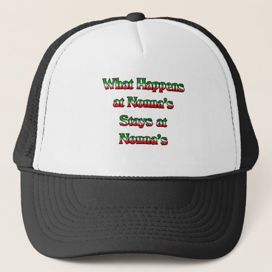 What Happens at Nonna's, Stays at Nonna's Trucker Hat