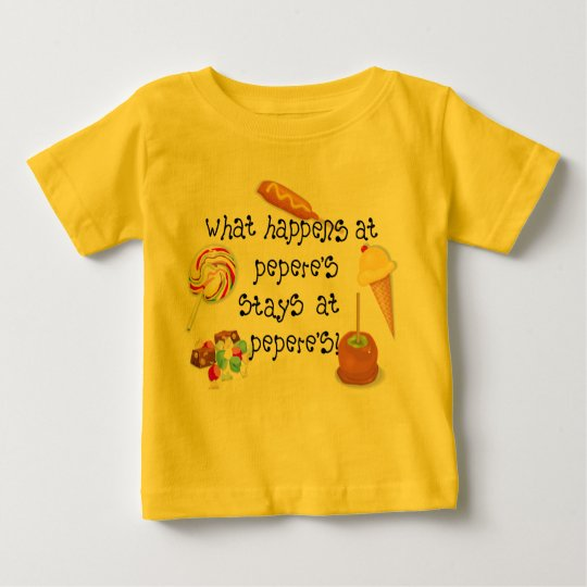 What Happens at Pepere's STAYS at Pepere's Baby T-Shirt