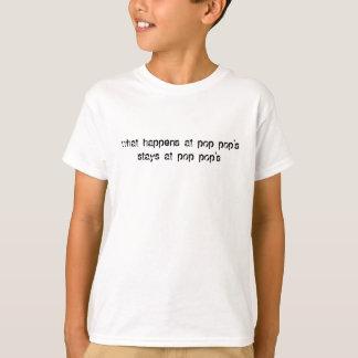 what happens at pop pop'sstays at pop pop's T-Shirt