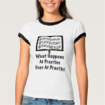What Happens At Practice Orchestra Ringer T shirt