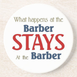 What happens at the barber stays at the barber drink coaster