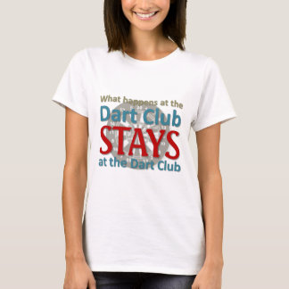 What happens at the Dart Club T-Shirt