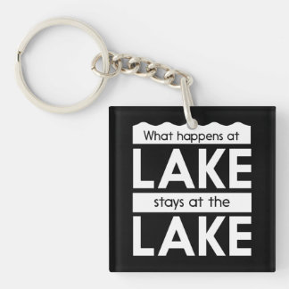What Happens at the Lake Stays at the Lake Keychain