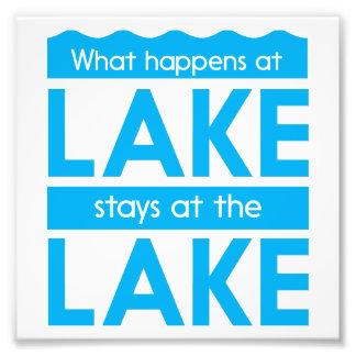 What Happens at the Lake Stays at the Lake Photo Print
