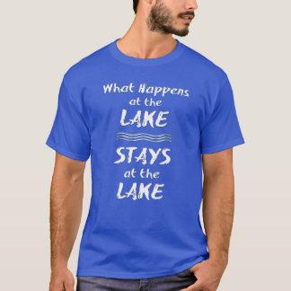 What happens at the LAKE, STAYS at the LAKE T-Shirt