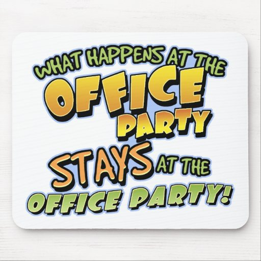 What Happens at the Office Party Mousepad