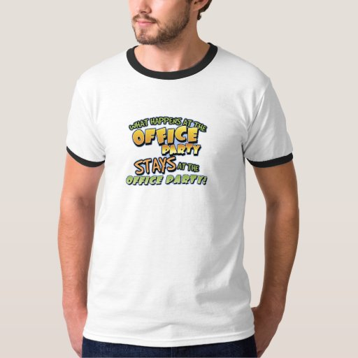 What Happens at the Office Party T-Shirt