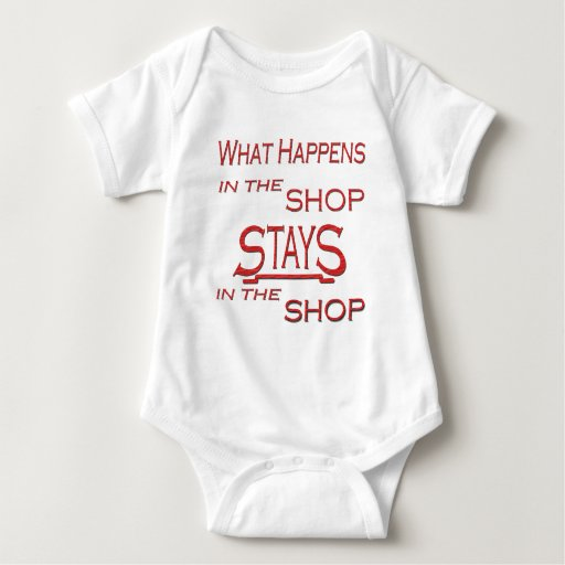What Happens At The Shop Tee Shirts