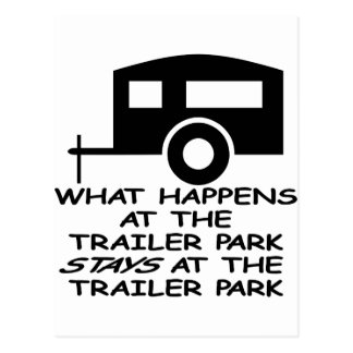What Happens At The Trailer Park Stays At The Postcard