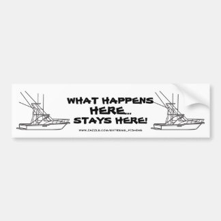 WHAT HAPPENS HERE...STAYS HERE BUMPER STICKER