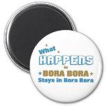 What happens in Bora Bora 2 Inch Round Magnet
