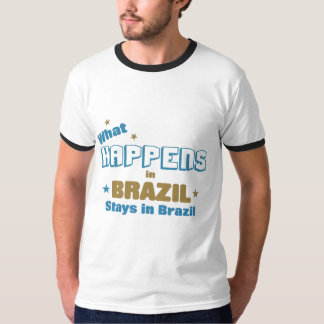 What happens in brazil T-Shirt