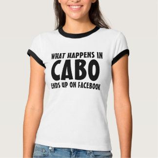 What happens in Cabo ends up on Facebook black Tshirt
