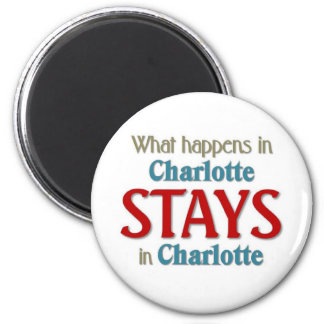 What happens in Charlotte 2 Inch Round Magnet